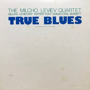 The Milcho Leviev Quartet / True Blues (LP)