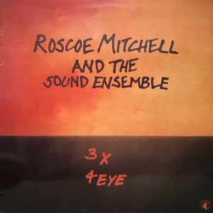 Roscoe Mitchell And The Sound Ensemble / 3 × 4 Eyes (LP)