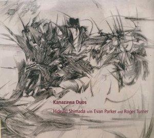 Hideaki Shimada, Evan Parker, Roger Turner / Kanazawa Duos (CD)