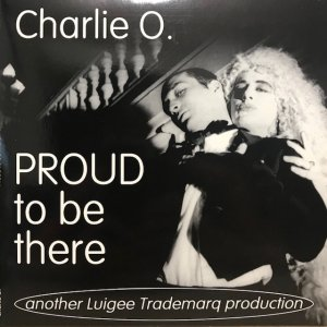 Charlie O. / Proud To Be There (7
