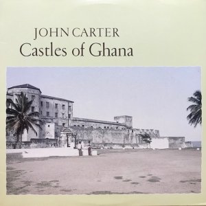 John Carter / Castles of Ghana (LP)
