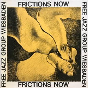 Free Jazz Group Wiesbaden / Frictions Now (LP)
