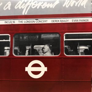 Derek Bailey, Evan Parker / The London Concert (LP)