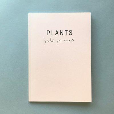 PLANTS / 山本祐布子