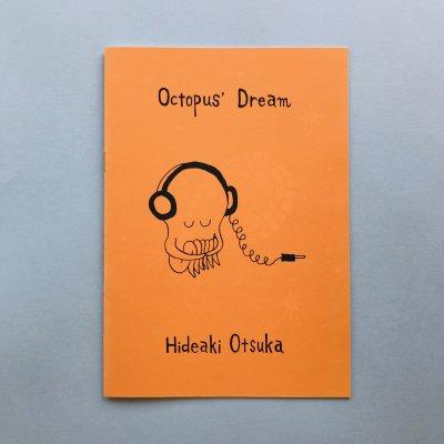 Octopus' Dream / <br>Hideaki Otsuka