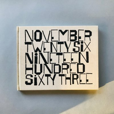NOVEMBER TWENTY SIX NINETEEN<br>HUNDRED SIXTY THREE /<br>ベン・シャーン<br>BEN SHAHN