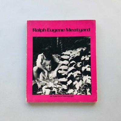 Ralph Eugene Meatyard an Aperture Monograph / ラルフ・ユージン・ミートヤード