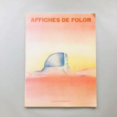 AFFICHES DE FOLON /<br>ジャン=ミシェル・フォロン<br>Jean Michel Folon
