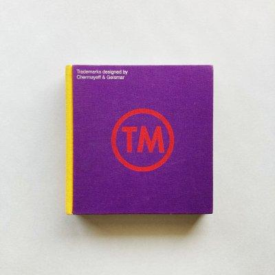 TM Trademarks Designed by<br>Chermayeff & Geismar /<br>Ivan Chermayeff, Tom Geismar