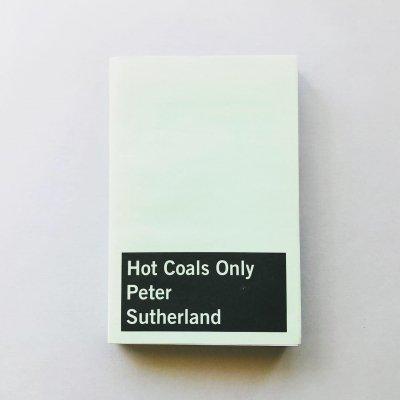 ピーター・サザーランド写真集<br>Hot Coals Only / Peter Sutherland