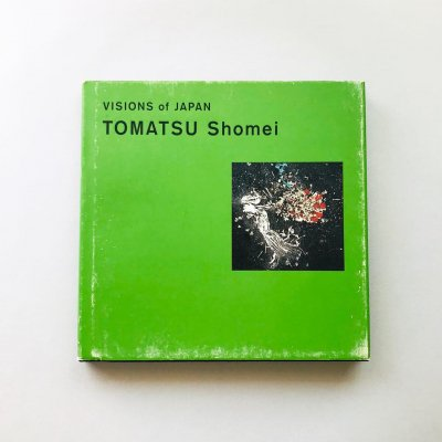 VISIONS of JAPAN Tomatsu Shomei 東松照明