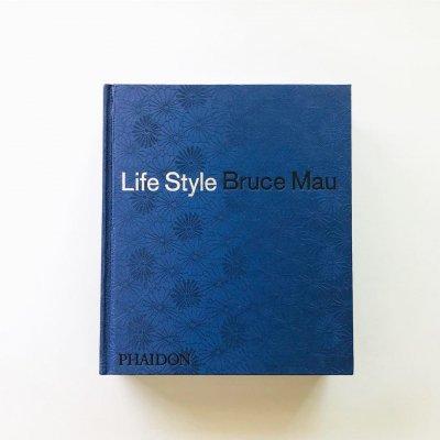 Life Style / Bruce Mau<br>ブルース・マウ