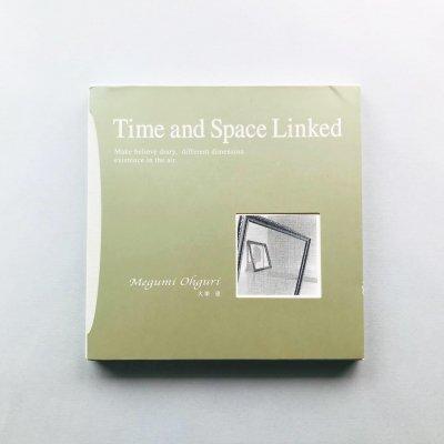 連鎖する空間<br>Time and Space Linked<br>大栗恵 Megumi Ohguri