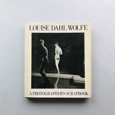 Louise Dahl-Wolfe A photographer's scrapbook<br>ルイーズ・ダール・ウルフ