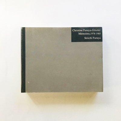 Christine Furuya-Gossler Memoires, 1978-1985 Seiichi Furuya 古屋誠一