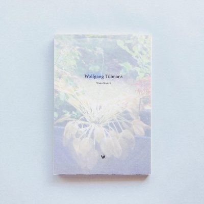 Wolfgang Tillmans Wako Book 5<br>ヴォルフガング・ティルマンス