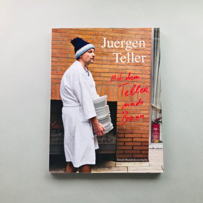 Enjoy your Life! Mit dem Teller nach Bonn / ユルゲン・テラー<br>Juergen Teller