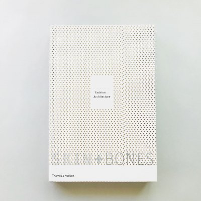 Skin + Bones Parallel Practices<br>in Fashion and Architecture