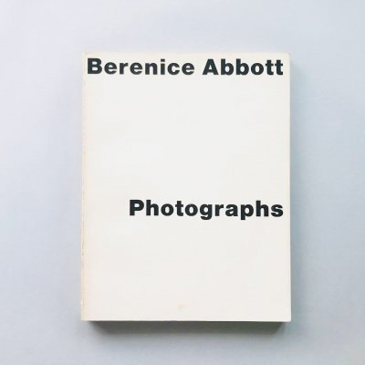 Berenice Abbott Photographs<br>ベレニス・アボット<br>Berenice Abbott