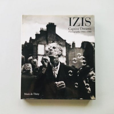Izis Captive Dreams Photographs<br>1944-1980