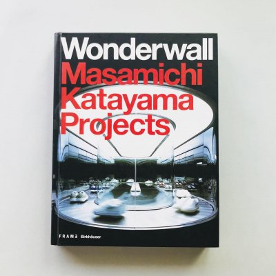 Wonderwall Masamichi Katayama Projects Frame Monographs of Contemporary Interior Architects<br>片山正通