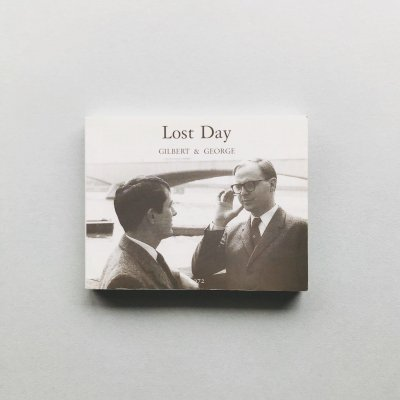 LOST DAY<br>ギルバート&ジョージ<br>GILBERT&GEORGE