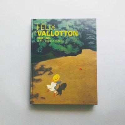 ヴァロットン 冷たい炎の画家<br>FELIX VALLOTTON