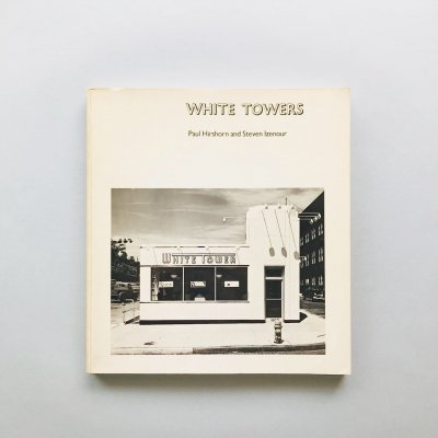 WHITE TOWERS<br>Paul Hirshorn and Steven Izenour