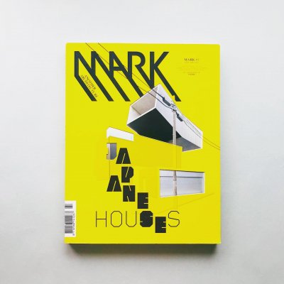 MARK #7<br>APRIL/MAY 2007<br>JAPANESE HOUSES