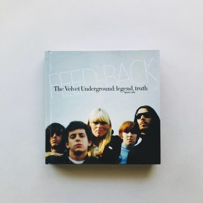 FEED BACK<br>The Velvet Underground<br>legend, truth