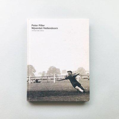 Peter Piller<br>Nijverdal / Hellendoorn<br>Christoph Keller Editions<br>ペーター・ピラー