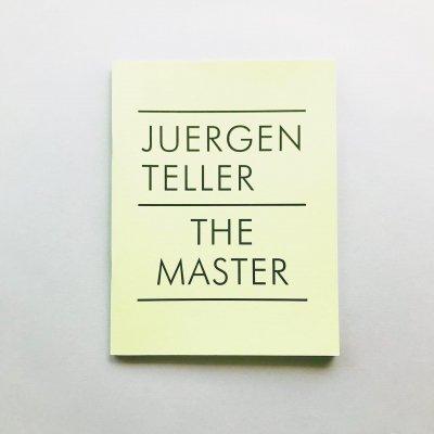 Juergen Teller<br>The Master �<br>ユルゲン・テラー