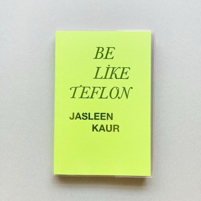 Be Like Teflon<br>Jasleen Kaur