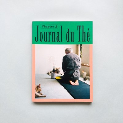 Journal du Thé / Chapter 2<br>Contemporary Tea Culture<br>Johanna Tagada