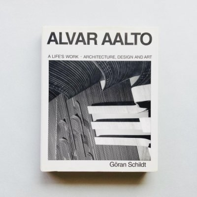 Alvar Aalto A Life's Work<br>Architecture, Design and Art<br>アルヴァ・アアルト