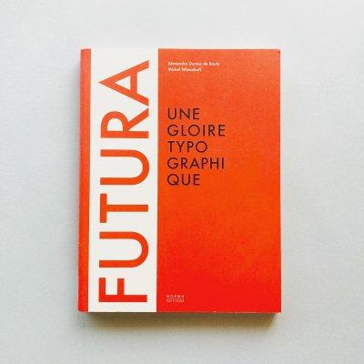 FUTURA :<br>UNE GLOIRE TYPOGRAPHIQUE
