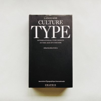 LANGUAGE CULTURE TYPE:<br>INTERNATIONAL TYPE DESIGN<br>IN THE AGE OF UNICODE
