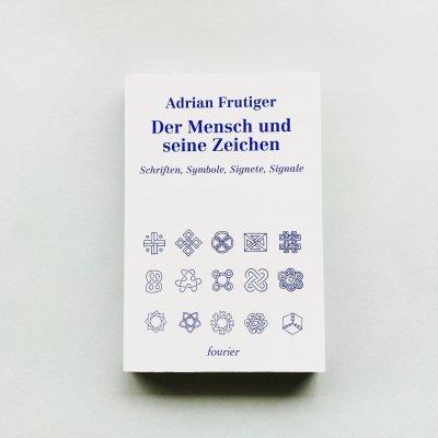 Der Mensch Und Seine Zeichen<br>Adrian Frutiger<br>アドリアン・フルティガー