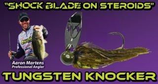 Picasso/ Aaron Martens Shock Blade Tungsten Knocker