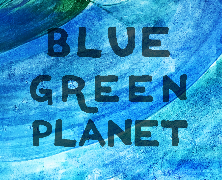 BLUE GREEN PLANET