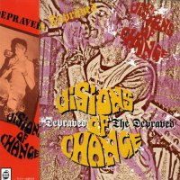VISIONS OF CHANGE / DEPRAVED
