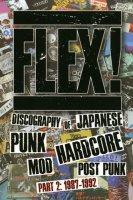FLEX! DISCOGRAPHY OF JAPANESE PUNK,HARDCORE,MOD,POST PUNK 1987-1992