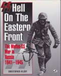 SS:Hell On The Eastern Front  The Waffen-SS War In Russia 1941-1945