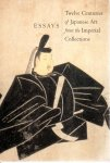 ESSAYS Twelve Centuries of Japanese Art from the Imperial Collections