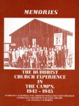 MEMORIES THE BUDDHIST CHURCH EXPERIENCE IN THE CAMPS, 1942-1945