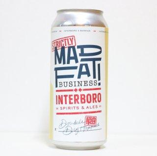 インターボロ ストリクトリーマッドファットビジネス(Interboro Strictly Mad Fat Business)