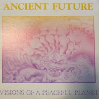 Ancient Future - Visions Of A Peaceful Planet