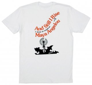 Maya Angelou / And Still I Rise Tee (White)