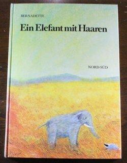 Ein Elefant mit Haaren Bernadette Watts(バーナデット・ワッツ)