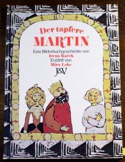 Der Tapfere Martin  Mira Lobe/Irena Racek